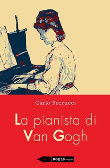 La pianista di Van Gogh - Carlo Ferrucci - copertina