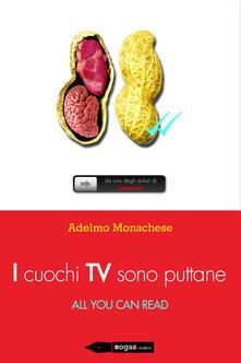 I cuochi TV sono puttane-All you can read - Adelmo Monachese - copertina