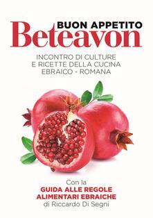 Beteavon-Buon appetito! Incontro di culture con ricette della cucina ebraico-romana. Ediz. multilingue - copertina
