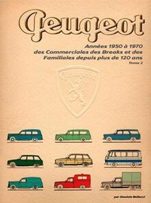 Années 1950 à 1970. Des commerciales des breaks et des familiales depuis plus de 120 ans. Ediz. illustrata - Daniele Bellucci - copertina