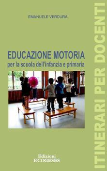 Educazione motoria per la scuola dell'infanzia e primaria - Emanuele Verdura - copertina