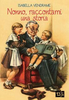 Nonno, raccontami una storia - Isabella Vendrame - copertina