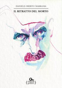 Il ritratto del morto - Daniele Oberto Marrama - ebook