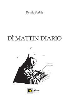 Dì mattin diario - Danilo Fodale - copertina