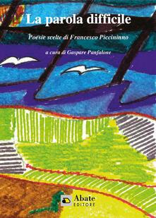 La parola difficile - Francesco Piccininno - copertina