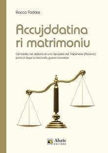 Accujddatina di matrimoniu. Testo siciliano - Rocco Fodale - copertina