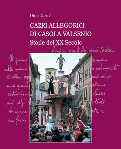 Carri allegorici di Casola Valsenio. Storie del XX secolo