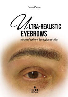 Ultra-realistic eyebrows. Advanced eyebrow dermopigmentation - Ennio Orsini - copertina