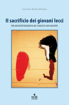 Il sacrificio dei giovani lecci. Per un'autoetnografia del fuoco di San Giuseppe - Giovanni Burali D'Arezzo - copertina