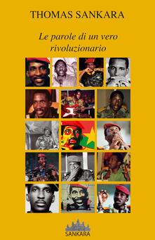 Le parole di un vero rivoluzionario - Thomas Sankara - copertina