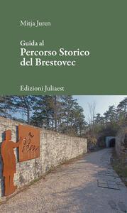 Guida al percorso storico del Brestovec
