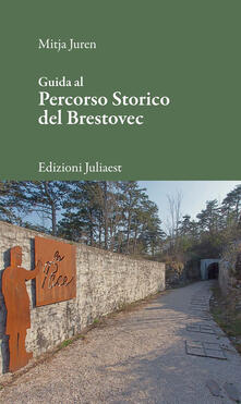 Guida al percorso storico del Brestovec - Mitja Juren - copertina