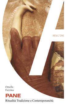 Pane. Ritualità tradizione e contemporaneità - Ornella Fazzina - copertina