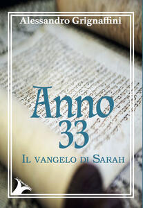 Anno 33. Il vangelo di Sarah
