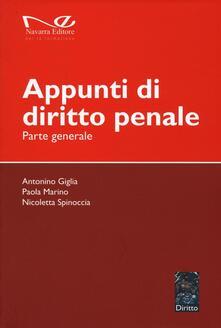 Appunti di diritto penale. Parte generale - Antonino Giglia,Paola Marino,Nicoletta Spinoccia - copertina