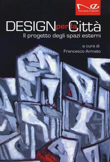 Design per la città. Il progetto degli spazi esterni - copertina