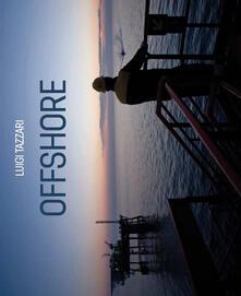 «Offshore». Ediz. multilingue - Luigi Tazzari - copertina