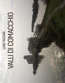 Valli di Comacchio. Ediz. illustrata - copertina