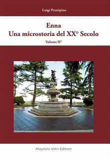 Enna una microstoria del XX secolo. Vol. 2 - Luigi Prestipino - copertina