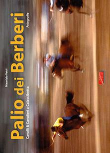 Palio dei Berberi. Cavalli e cavalieri a Calascibetta - Maurizio Vetri - copertina