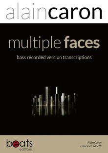 Multiple faces bass recorded version bass transcriptions - Alain Caron,Francesco Zanetti - copertina