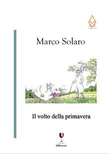Il volto della primavera - Marco Solaro - copertina