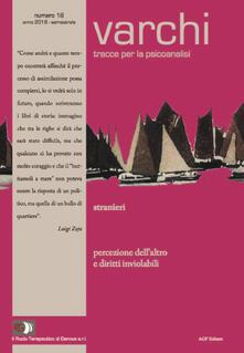 Varchi. Tracce per la psicoanalisi (2018). Vol. 18: Stranieri. Percezione dell'altro e diritti inviolabili. - Scuola Di Psicoterapia Psicoanalitica - copertina