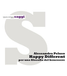 Happy different. Per una filosofia del benessere - Alessandra Peluso - copertina