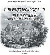 Itinerari iconografico nel territorio attravetso le stampe del XVIII e XIX secolo