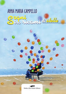 Sogni tra ricami di stelle - Anna Maria Campello - copertina