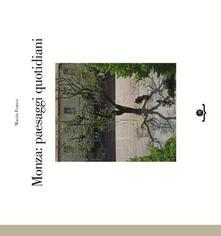 Monza. Paesaggi quotidiani - Marzio Franco - copertina