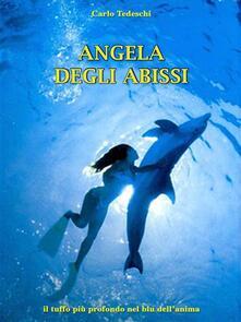 Angela degli abissi - Carlo Tedeschi - ebook