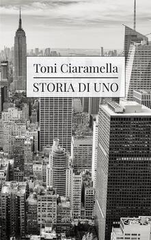 Storia di uno - Toni Ciaramella - copertina