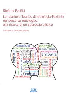 La relazione Tecnico di radiologia-paziente nel percorso senologico: alla ricerca di un approccio olistico