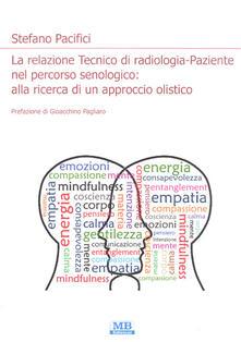 La relazione Tecnico di radiologia-paziente nel percorso senologico: alla ricerca di un approccio olistico - Stefano Pacifici - copertina