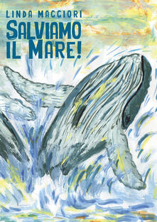Salviamo il mare - Linda Maggiori - copertina
