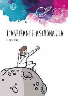 L' aspirante astronauta - Luigi Finucci - copertina