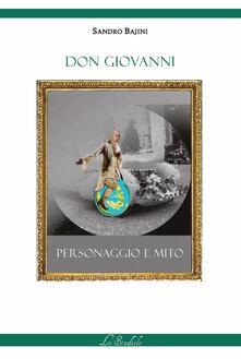 Don Giovanni. Personaggio e mito - Sandro Bajini - copertina