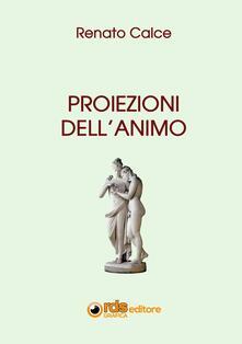 Proiezioni dell'animo - Renato Calce - copertina