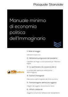 Manuale minimo di economia politica dell'immaginario - Pasquale Stanziale - copertina