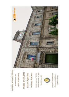 Chiesa e convento di Sant'Agostino in Sessa Aurunca - Antonio Marcello Villucci,Paolo Maddalena - copertina