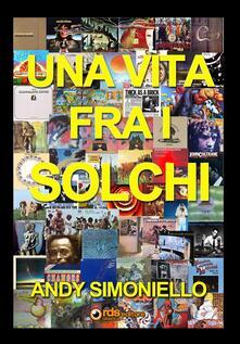 Una vita fra i solchi - Andy Simoniello - copertina