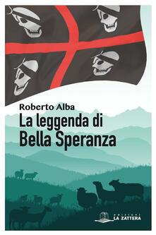 La leggenda di Bella Speranza - Roberto Alba - copertina