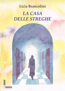 La casa delle streghe - Licia Brancolini - copertina