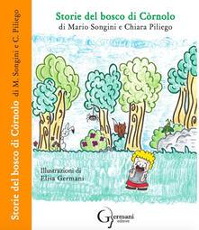 Storie del bosco di Còrnolo - Mario Songini,Chiara Piliego - copertina