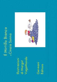 Il mirtillo bianco - Cinzia Sonna - copertina