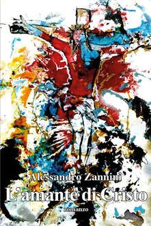L' amante di Cristo - Alessandro Zannini - copertina