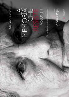 La memoria che resiste. Vol. 2 - Stefano Radice - copertina