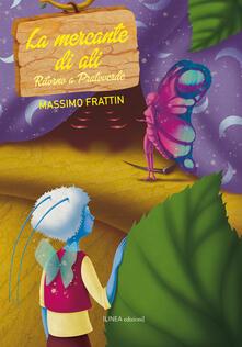 La mercante d'ali. Ritorno a Pratoverde - Massimo Frattin - copertina