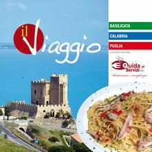 Il viaggio. Guida ai Servizi doc ristorazione e accoglienza. Basilicata, Calabria, Puglia. Ediz. bilingue - copertina